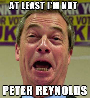 Nigel Farage: At least I'm not Peter Reynolds